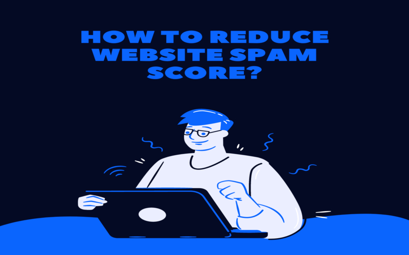 How to reduce website spam score?