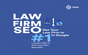 Make your Law Firm more visible with the SNV Services Local SEO Specialist.